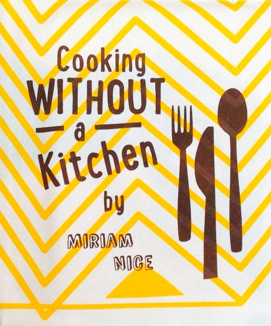 miriam nice happily cooking somewhere with or cooking without a kitchen recipes cooking without a kitchen miriam nice